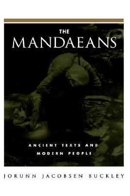 Mandaeans Ancient Texts and Modern People
