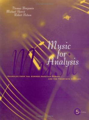 Music for Analysis Examples from the Common Practice Period and the Twentieth Century