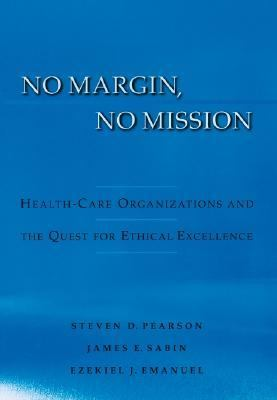 No Margin, No Mission Health-Care Organizations and the Quest for Ethical Excellence