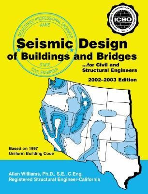 Seismic Design of Buildings and Bridges, 2002-2003 For Civil and Structural Engineers