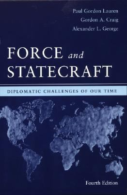 Force And Statecraft Diplomatic Problems of Our Time