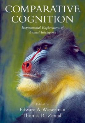Comparative Cognition Experimental Explorations of Animal Intelligence