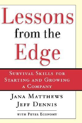 Lessons from the Edge Survival Skills for Starting and Growing a Company