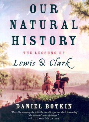 Our Natural History The Lessons of Lewis and Clark
