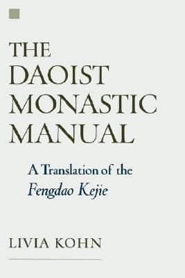 Daoist Monastic Manual A Translation of the Fengdao Kejie