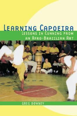 Learning Capoeira Lessons in Cunning from an Afro-Brazilian Art