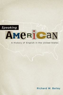 Speaking American : A History of English in the United States
