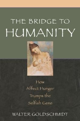 Bridge To Humanity How Affect Hunger TrumpsThe Selfish Gene