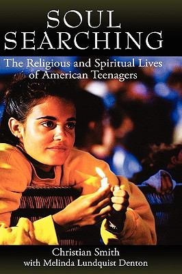 Soul Searching The Religious And Spiritual Lives Of American Teenagers