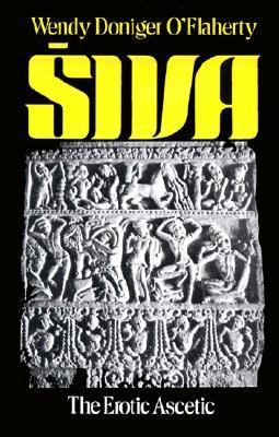 Siva, the Erotic Ascetic