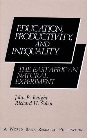 Education, Productivity, and Inequality: The East African Natural Experiment (World Bank Publications)