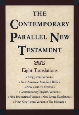 Contemporary Parallel New Testament King James Version, New American Standard Bible, New International Version, New Living Translation, New Century Version, Contemporary English Version,