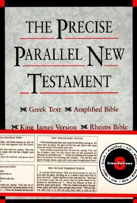 Precise Parallel New Testament Greek Text, King James Version, Rheims New Testament, Amplified Bible, New International Version, New Revised Standard Version, New American Bible