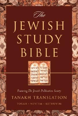 Jewish Study Bible Featuring the Jewish Publication Society Tanakh Translation