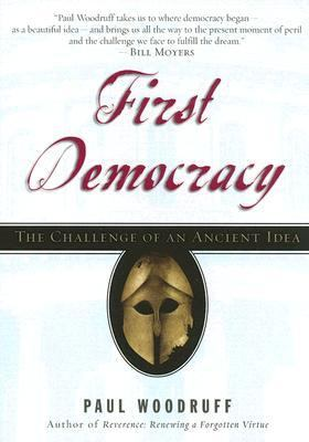 First Democracy The Challenge of an Ancient Idea