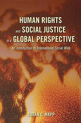 Human Rights and Social Justice in a Global Perspective: An Introduction to International Social Work