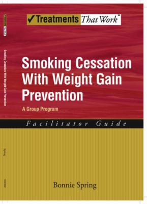 Smoking Cessation With Weight Gain Control. Thera-pists Guide
