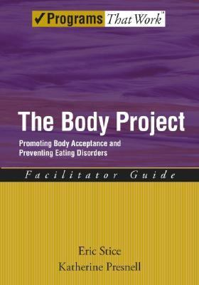 Body Project Promoting Body Acceptance and Preventing Eating Disorders Facilitator Guide