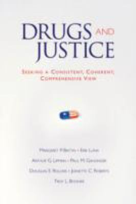 Drugs and Justice Seeking a Consistent, Coherent,comprehensive Views
