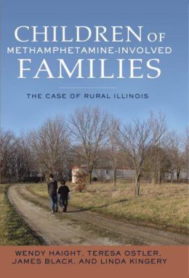 Children of Methamphetamine-Involved Families: The Case of Rural Illinois