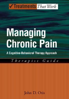 Managing Chronic Pain: A Cognitive-Behavioral Therapy Approach: Therapist Guide