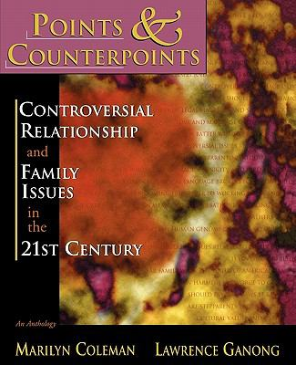 Points & Counterpoints:Controversial Relationship and Family Issues in the 21st Century An Anthology