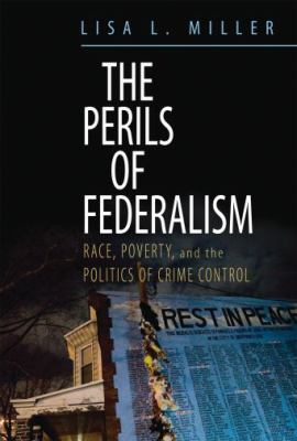 The Perils of Federalism: Poor People and the Politics of Crime Control