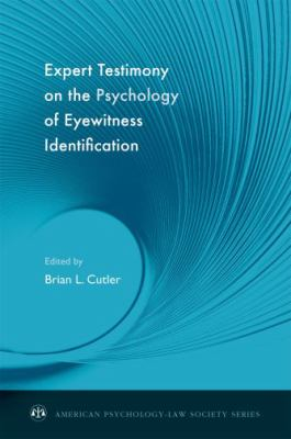 Expert Testimony on the Psychology of Eyewitness Identification (American Psychology-Law Society)