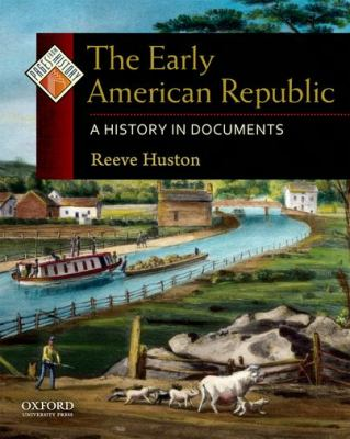 Early American Republic : A History in Documents