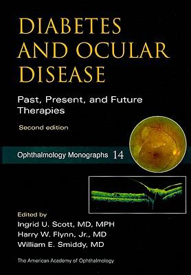 Diabetes and Ocular Disease: Past, Present, and Future Therapies (Ophthalmology Monographs)