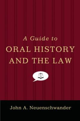 A Guide to Oral History and the Law (Oxford Oral History)