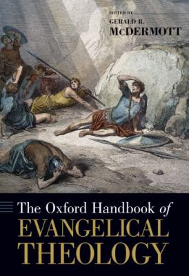 Oxford Handbook of Evangelical Theology