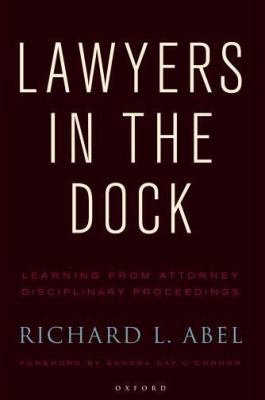 Lawyers in the Dock: Learning from Attorney Disciplinary Procedings