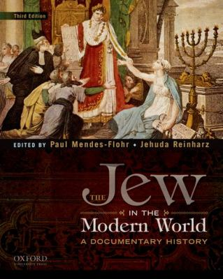 The Jew in the Modern World: A Documentary History