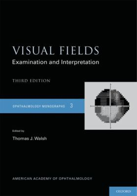 Visual Fields : Examination and Interpretation