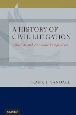 History of Civil Litigation : Political and Economic Perspectives