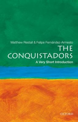 The Conquistadors: A Very Short Introduction (Very Short Introductions)