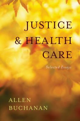 Justice and Health Care: Collected Essays