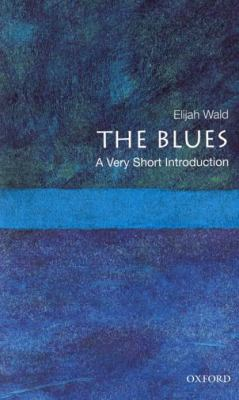 The Blues: A Very Short Introduction (Very Short Introductions)
