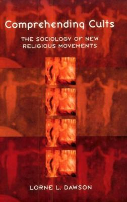 Comprehending Cults the Sociology of New Religious Movements The Sociology of New Religious Movements