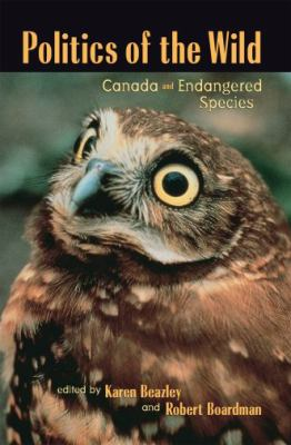 Politics of the Wild Canada and Endangered Species