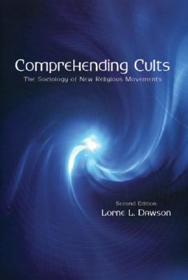 Comprehending Cults The Sociology of New Religious Movements
