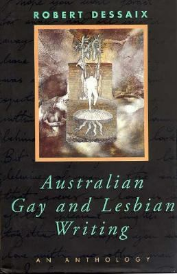 Anthology of Australian Gay and Lesbian Writing - Robert Dessaix - Hardcover