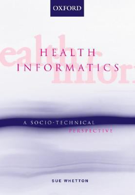 Health Informatics A Socio-Technical Perspective