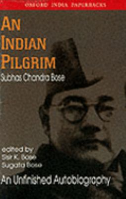 Indian Pilgrim An Unfinished Autobiography