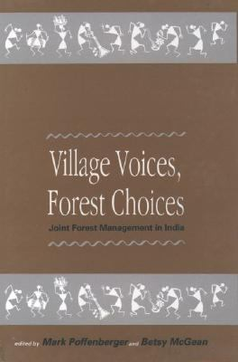 Village Voices, Forest Choices Joint Forest Management in India