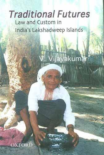 Traditional Futures: Law and Custom in the Lakshadweep Islands