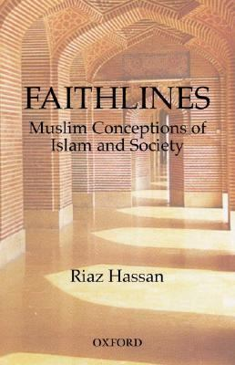 Faithlines Muslim Conceptions of Islam and Society