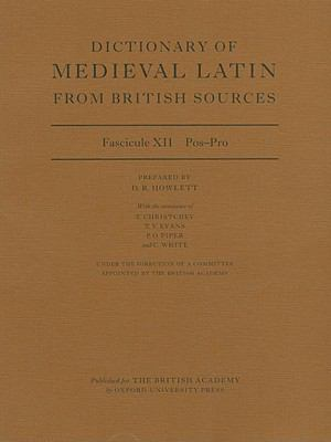 Dictionary of Medieval Latin from British Sources: Fascicule XII: Pos-Prae