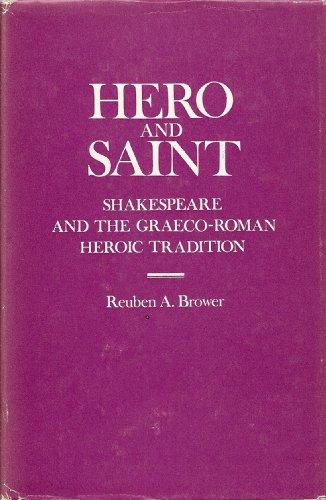 Hero and Saint: Shakespeare and the Graeco-Roman Tradition